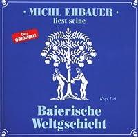 Baierische Weltgschicht 1,Kap.1-6
