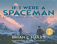 If I Were a Spaceman: A Rhyming Adventure Through the Cosmos