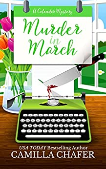 Murder in March (Calendar Mysteries Book 3) by [Chafer, Camilla]