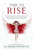 Time to Rise: 29 Soul-Stirring Stories of Personal Growth and Professional Transformation That Will Help You Find Your Purpose and Live Your Best Life (English Edition)