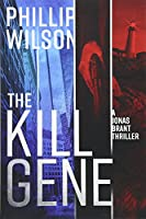 The Kill Gene: A Jonas Brant Thriller