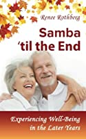 Samba 'til the End: Experiencing Well-being in the Later Years