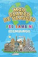 Mio Diario Di Viaggio Per Bambini Edimburgo: 6x9 Diario di viaggio e di appunti per bambini I Completa e disegna I Con suggerimenti I Regalo perfetto per il tuo bambino per le tue vacanze in Edimburgo