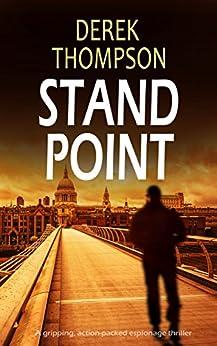 STANDPOINT a gripping, action-packed espionage thriller by [THOMPSON, DEREK]
