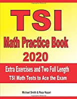 TSI Math Practice Book 2020: Extra Exercises and Two Full Length TSI Math Tests to Ace the Exam