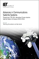 Advances in Communications Satellite Systems: Proceedings of the 36th International Communications Satellite Systems Conference: Icssc 2018 (Telecommunications)
