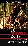 アウトドア用品 100 SURVIVAL SKILLS: The Beginners Guide Of Surviving Any Dangerous Situation In The Wild (English Edition)