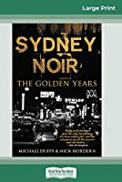 Sydney Noir: The Golden Years (16pt Large Print Edition)