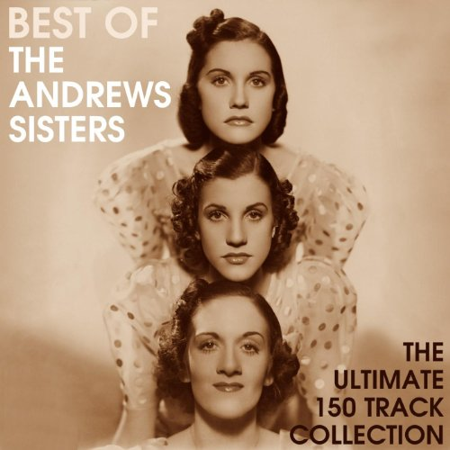 Best Of The Andrews Sisters - ...