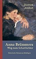 Anna Bruemmers Weg zum Scharfrichter: Historischer Roman aus Kehdingen