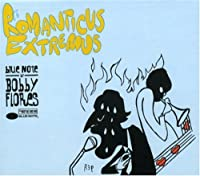 Romantic Extremus: Blue Note By Bobby Flores