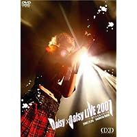 Daisy×Daisy LIVE 2007~新たなる旅立ち~II