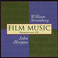 Film Music of William Stromberg & John Morgan