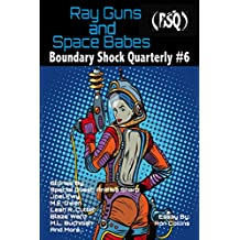 Ray Guns And Space Babes: Boundary Shock Quarterly #6