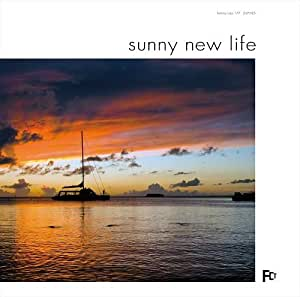SUNNY NEW LIFE [Analog]