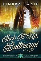Suck It Up, Buttercup! (Fairy Tales of a Trailer Park Queen)