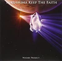 Fukushima~Keep the Faith~