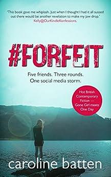 [Batten, Caroline]の#Forfeit: Hot British Contemporary Fiction (Gosthwaite Series Book 1) (English Edition)
