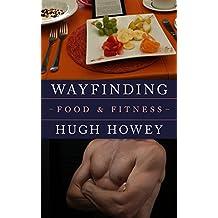 Wayfinding - Food and Fitness (Kindle Single)