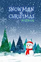 Snowman at Christmas Notebook Gift: Holiday Winter Record Fun Idea for Family