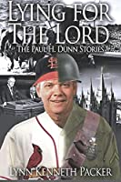 Lying for the Lord: The Paul H. Dunn Stories
