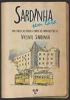 Sardinha sem Lata: Uma viagem ao Mundo a partir dos Urbansketches de Vicente Sardinha