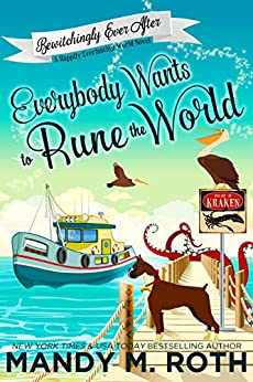 Everybody Wants to Rune the World: A Happily Everlasting World Novel (Bewitchingly Ever After Book 2) by [Roth, Mandy M.]