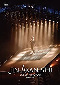 JIN AKANISHI LIVE 2017 in YOYOGI ~Resume~(DVD)