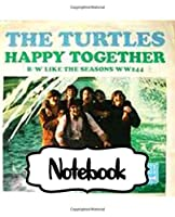 """Notebook: The Turtles American Pop Rock Band Happy Together Song 60s Music, Large Notebook for Drawing, Doodling or Writting: 110 Pages, 7.5"""" x 9.25"""". Kraft Cover Notebook ( Blank Paper Drawing and Write Notebooks )"""