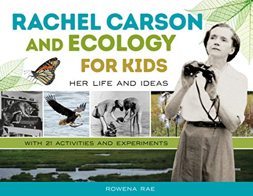 Rachel Carson and Ecology for Kids: Her Life and Ideas, with 21 Activities and Experiments (For Kids series) (English Edition)