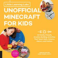 Little Learning Labs: Unofficial Minecraft for Kids, abridged paperback edition: 24 Family-Friendly Creative Building Activities That Teach Math, Science, History, and Culture; Projects for STEAM Learners
