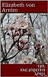The Enchanted April (English Edition)