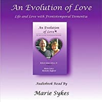 Evolution of Love: Life & Love With Frontotemporal