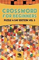 Crossword For Beginners: Puzzle A Day Edition Vol 3 (Volume 3) [並行輸入品]