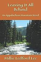 Leaving It All Behind: An Appalachian Mountain Novel