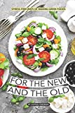 For the New and the Old: Stress-free Ways of Making Greek Foods