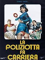 La Poliziotta Fa Carriera [Italian Edition]