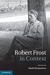 Robert Frost in Context (Literature in Context)
