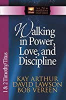 Walking in Power, Love, and Discipline: 1 & 2 Timothy and Titus (The New Inductive Study Series)