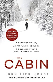 The Cabin (The Cold Case Quartet Book 2) by [Horst, Jørn Lier]