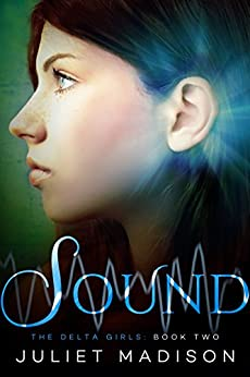 Sound: The Delta Girls - Book Two by [Madison, Juliet]