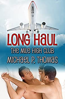 Long Haul (The Mile High Club Book 2) by [Thomas, Michael P.]