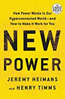 New Power: How Power Works in Our Hyperconnected World--and How to Make It Work for You (Random House Large Print)