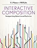 「Interactive Composition: Strategies Using Ableton Live and Max for Live English Edition」の画像