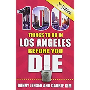 100 Things to Do in Los Angeles Before You Die (100 Things to Do Before You Die)