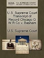U.S. Supreme Court Transcript of Record Chicago G W R Co V. Basham