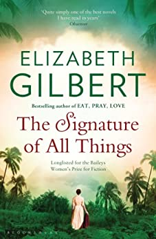 The Signature of All Things by [Gilbert, Elizabeth]