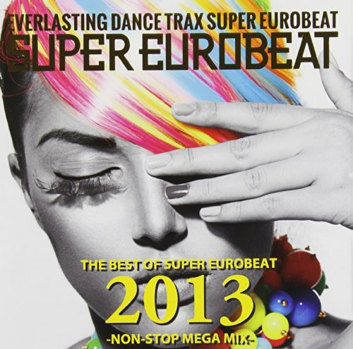 THE BEST OF SUPER EUROBEAT 2013 -NON-STOP MEGA MIX-
