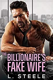 The Billionaire's Fake Wife: Enemies to Lovers Standalone Romance (Big Bad Billionaires Boo