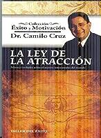 La Ley de la Atraccion/ The Law of Attraction: Mitos Y Verdades Sobre El Secreto Mas Extrano Del Mundo